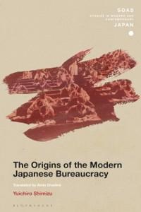 Cover Origins of the Modern Japanese Bureaucracy