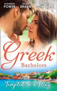 Cover Greek Bachelors: Tempted To A Fling: A Greek Escape / Greek for Beginners / My Sexy Greek Summer (Mills & Boon M&B)