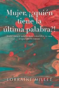 Cover Mujer, ¡¿Quién Tiene La Última Palabra?!