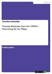 Cover Nursing Minimum Data Set (NMDS): Bedeutung für die Pflege