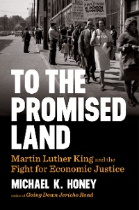 Cover To the Promised Land: Martin Luther King and the Fight for Economic Justice