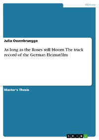 Cover As long as the Roses still bloom. The track record of the German Heimatfilm
