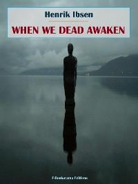Cover When We Dead Awaken