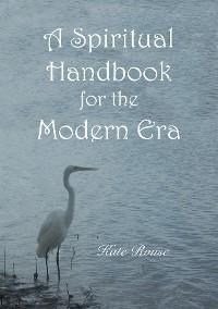Cover A Spiritual Handbook for the Modern Era