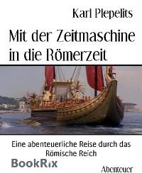 Cover Mit der Zeitmaschine in die Römerzeit