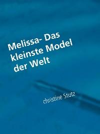 Cover Melissa- Das kleinste Model der Welt