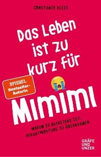 Cover Das Leben ist zu kurz für Mimimi
