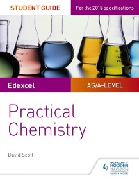 Cover Edexcel A-level Chemistry Student Guide: Practical Chemistry