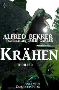 Cover Alfred Bekker schrieb als Leslie Garber - Krähen: Thriller