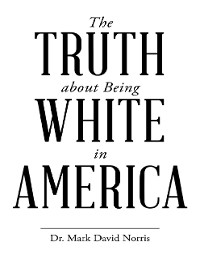 Cover The Truth About Being White In America