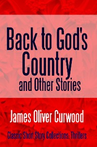 Cover Back to God's Country and Other Stories