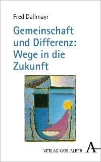 Cover Gemeinschaft und Differenz: Wege in die Zukunft