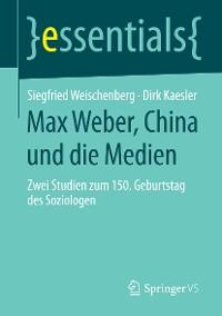 Cover Max Weber, China und die Medien