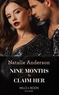 Cover Nine Months To Claim Her (Mills & Boon Modern) (Rebels, Brothers, Billionaires, Book 2)