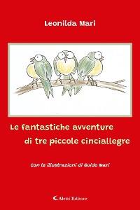 Cover Le fantastiche avventure di tre piccole cinciallegre