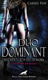 Cover Duo Dominant - wie werde ich eine Domina? | Erotischer SM-Roman