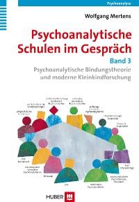 Cover Psychoanalytische Schulen im Gespräch - Band 3
