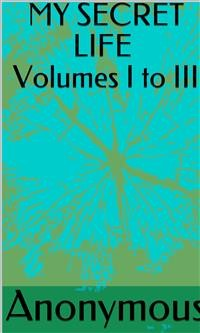 Cover My Secret Life  Volumes I To III