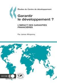 Cover Etudes du Centre de developpement Garantir le developpement ? L'impact des garanties financieres