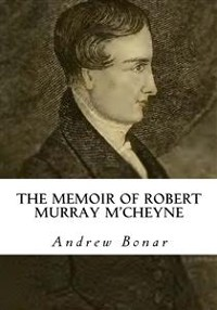 Cover The Memoir of Robert Murray M'Cheyne