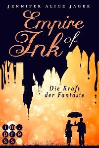 Cover Empire of Ink 1: Die Kraft der Fantasie
