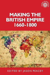 Cover Making the British empire, 1660–1800