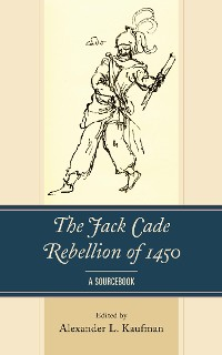 Cover The Jack Cade Rebellion of 1450