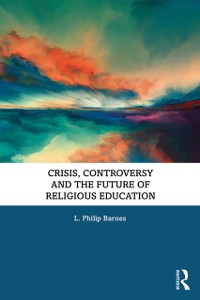 Cover Crisis, Controversy and the Future of Religious Education