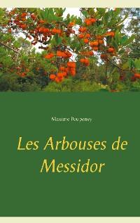 Cover Les Arbouses de Messidor