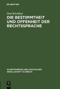 Cover Die Bestimmtheit und Offenheit der Rechtssprache
