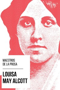Cover Maestros de la Prosa - Louisa May Alcott