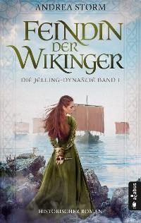 Cover Feindin der Wikinger. Die Jelling-Dynastie. Band 1