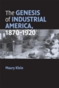 Cover Genesis of Industrial America, 1870-1920