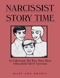 Cover Narcissist Story Time: An Unfortunate, But True, Story About a Household Full of Narcissists