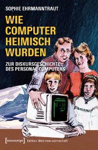 Cover Wie Computer heimisch wurden