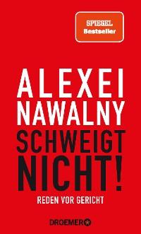 Cover Alexei Nawalny - Schweigt nicht!