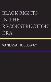 Cover Black Rights in the Reconstruction Era