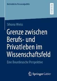 Cover Grenze zwischen Berufs- und Privatleben im Wissenschaftsfeld