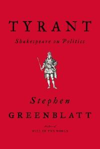 Cover Tyrant: Shakespeare on Politics