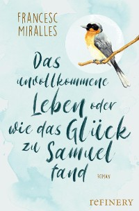 Cover Das unvollkommene Leben oder wie das Glück zu Samuel fand