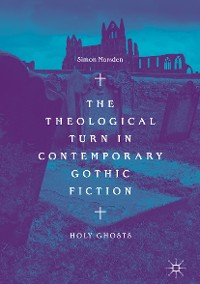 Cover The Theological Turn in Contemporary Gothic Fiction
