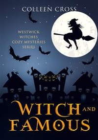 Cover Witch and Famous: A Westwick Witches Cozy Mystery
