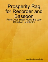 Cover Prosperity Rag for Recorder and Bassoon - Pure Duet Sheet Music By Lars Christian Lundholm