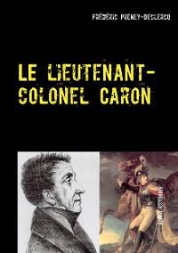 Cover Le lieutenant-colonel Caron