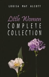 Cover Complete Little Women: Little Women, Good Wives, Little Men, Jo's Boys (Unabridged)