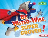 Cover Be Water-Wise, Super Grover!