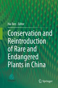 Cover Conservation and Reintroduction of Rare and Endangered Plants in China