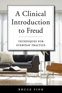 Cover A Clinical Introduction to Freud: Techniques for Everyday Practice