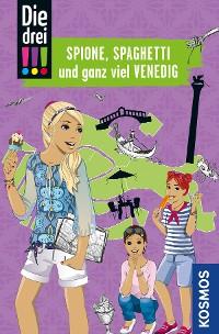 Cover Die drei !!!, Spione, Spaghetti und ganz viel Venedig (drei Ausrufezeichen)