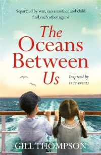 Cover Oceans Between Us: A gripping and heartwrenching novel of a mother's search for her lost child after WW2